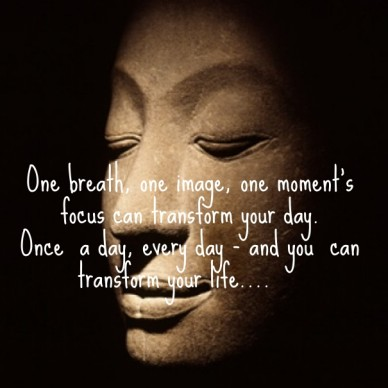 One breath, one image, one moment's focus can transform your day. once a day, every day - and you can transform your life….