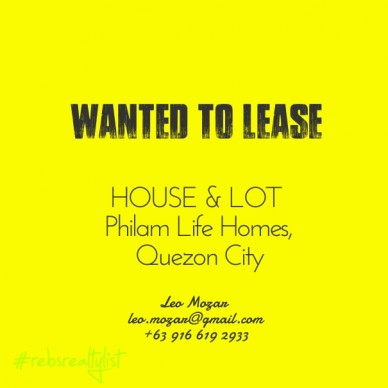 Wanted to lease house & lot philam life homes,quezon city leo mozar leo.mozar@gmail.com+63 916 619 2933 #rebsrealtylist