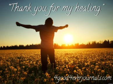"""thank you for my healing."" 4good4everjournals.com"