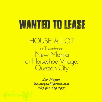 Wanted to lease house & lot or townhouse new manilaor horseshoe village,quezon city leo mozar leo.mozar@gmail.com+63 916 619 2933 #rebsrealtylist
