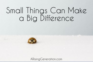 Small things can make a big difference arisinggeneration.com