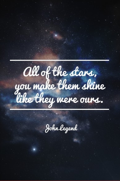 All of the stars, you make them shine like they were ours.