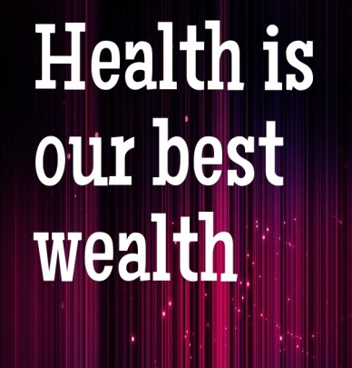 Health is our best wealth