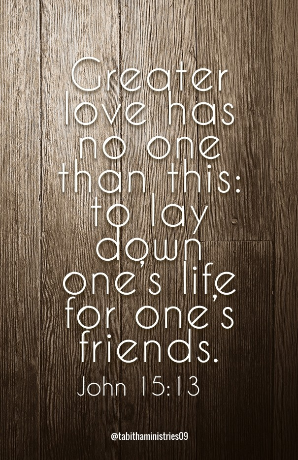 Greater Love Has No One Than This Image Customize Download It