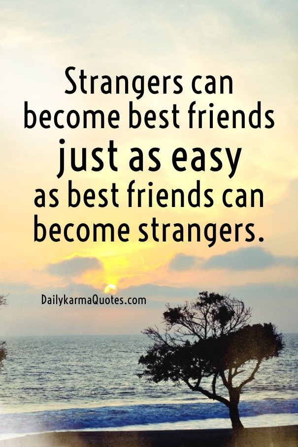 Strangers Can Become Best Friends Design Customize Download It