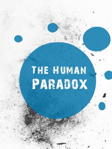 The human paradox