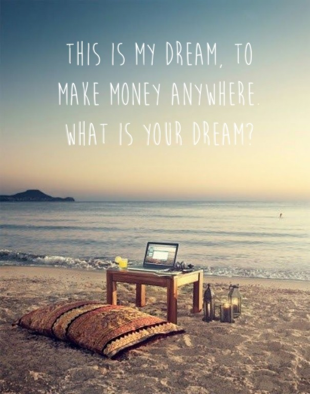 Bellahug This Is My Dream To Make Money Anywhere What Your