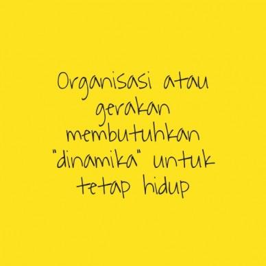 """Organisasi atau gerakan membutuhkan """"dinamika"""" untuk tetap hidup"""