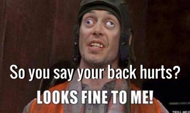 So you say your back hurts?