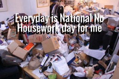 Everyday is national no housework day for me