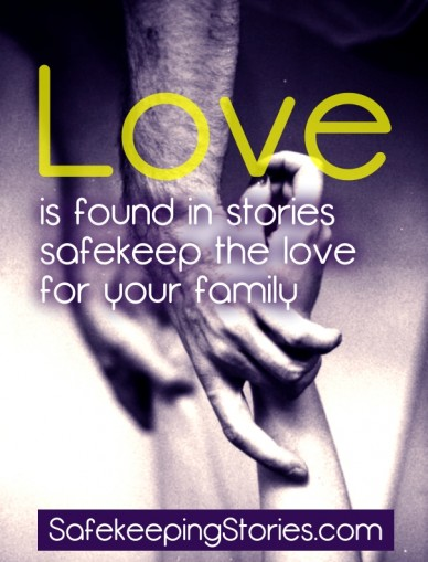 Love is found in stories safekeep the lovefor your family safekeepingstories.com