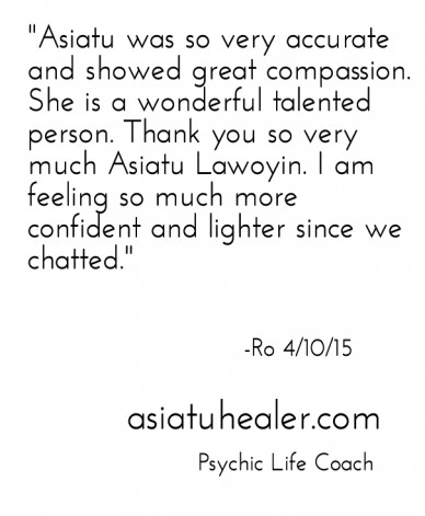 """""""asiatu was so very accurate and showed great compassion. she is a wonderful talented person. thank you so very much asiatu lawoyin. i am feeling so much more confident and li"""