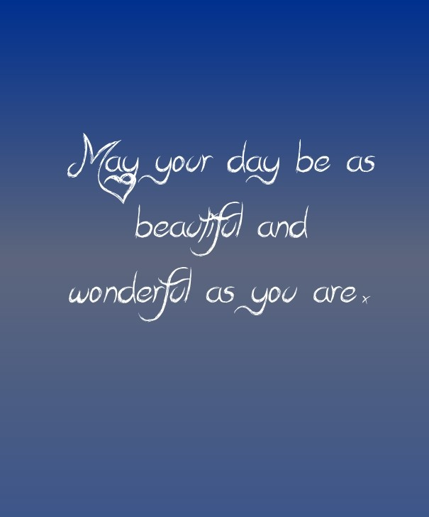 May Your Day Be As Beautiful And Image Customize Download It For