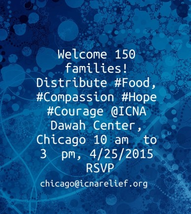 Welcome 150 families! distribute #food, #compassion #hope #courage @icna dawah center, chicago 10 am to 3 pm, 4/25/2015 rsvp chicago@icnarelief.org