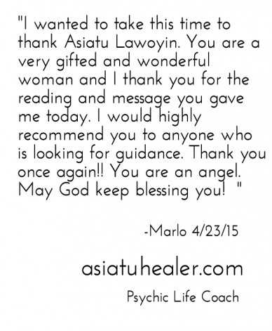 """""""i wanted to take this time to thank asiatu lawoyin. you are a very gifted and wonderful woman and i thank you for the reading and message you gave me today. i would highly re"""