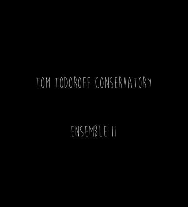 Tom todoroff conservatory ensemble ii