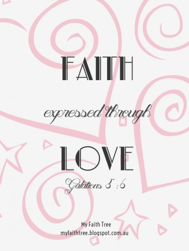 Faith expressed through love my faith tree myfaithtree.blogspot.com.au galations 5:6