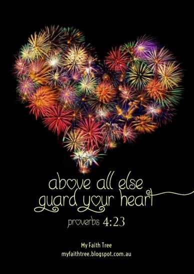 Above all else guard your heart proverbs 4:23 my faith tree myfaithtree.blogspot.com.au