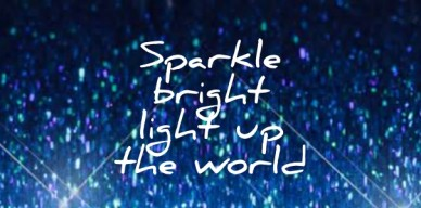 Sparkle brightlight upthe world