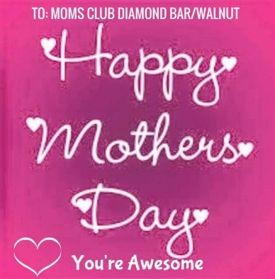 To: moms club diamond bar/walnut you're awesome