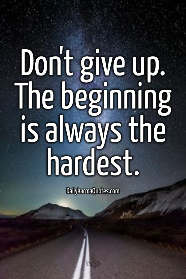 Dont Give Up The Beginning Is Image Customize Download It For