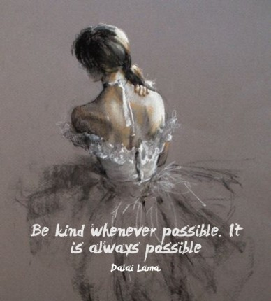 Be kind whenever possible. it is always possible dalai lama