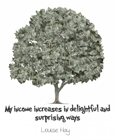 My income increases in delightful and surprising ways louise hay