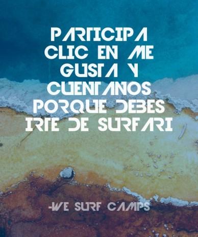 Participa clic en me gusta y cuentanos porque debes irte de surfari -we surf camps