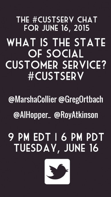 The #custserv chat for june 16, 2015 what is the state of social customer service? #custserv @marshacollier @gregortbach @alhopper_ @royatkinson 9 pm edt | 6 pm pdttuesday, ju