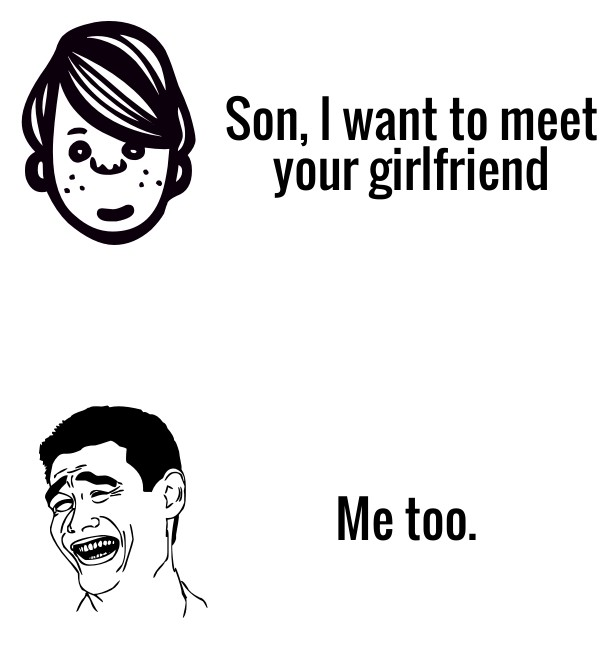 Son I Want To Meet Your Girlfriend Image Customize Download It