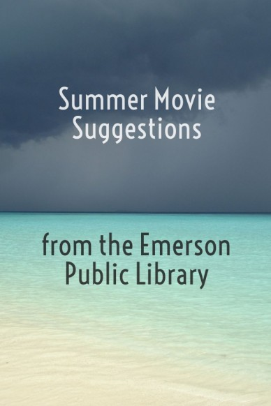 Summer movie suggestions from the emerson public library