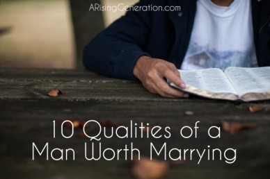 10 qualities of a man worth marrying arisinggeneration.com