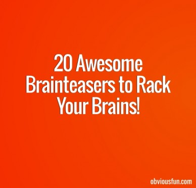 20 awesome brainteasers to rack your brains! obviousfun.com