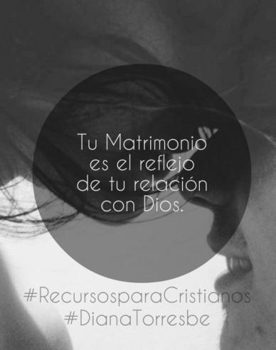 Tu matrimonio es el reflejo de tu relación con dios. #recursosparacristianos#dianatorresbe
