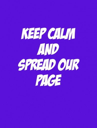 Keep calm and spread our page
