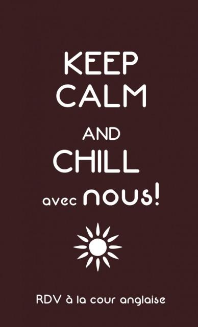 Keep calm andchill avec nous! rdv à la cour anglaise