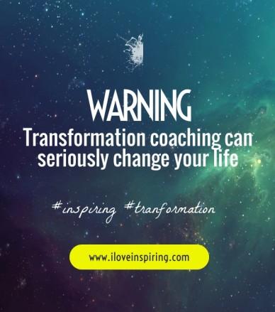 Trtransformation coaching can seriously change your life #inspiring #tranformation www. iloveinspiring.com wwwwwarning