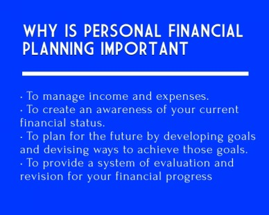 Why is personal financial planning important • to manage income and expenses. • to create an awareness of your current financial status.• to plan for the future by developing