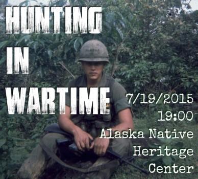 Hunting in wartime 7/19/201519:00alaska native heritage center