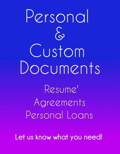 Personal & custom documents resume' agreements personal loans let us know what you need!