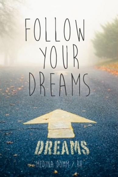 Follow your dreams medina domm / rh