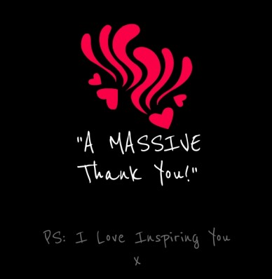 """"""" a massive thank you!"""" ps: i love inspiring youx"""
