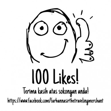 100 likes! terima kasih atas sokongan anda! https://www.facebook.com/farhannasirthetravelingmerchant