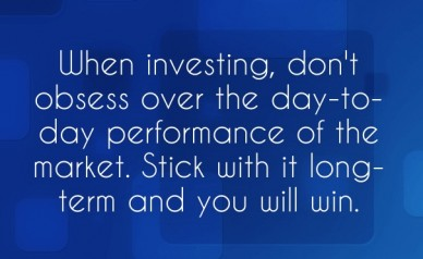 When investing, don't obsess over the day-to-day performance of the market. stick with it long-term and you will win.