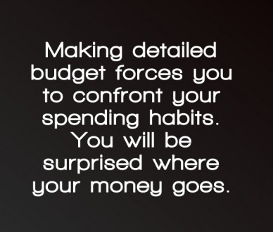 Making detailed budget forces you to confront your spending habits. you will be surprised where your money goes.