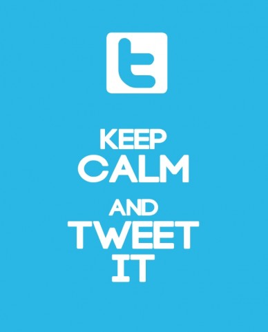 Keep calm and tweet it