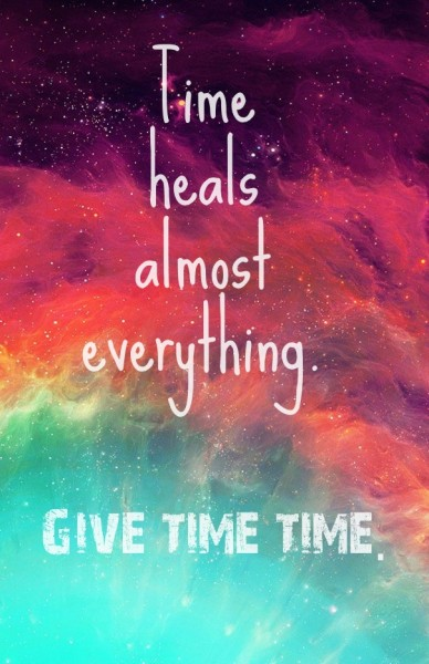 Time heals almost everything. give time time.
