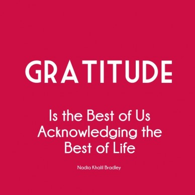 Is the best of us acknowledging the best of life nadia khalil bradley gratitude