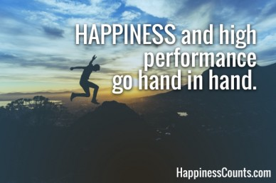 Happiness and high performance go hand in hand. happinesscounts.com