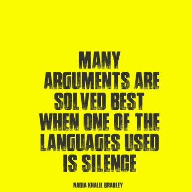 Many arguments are solved best when one of the languages used is silence nadia khalil bradley